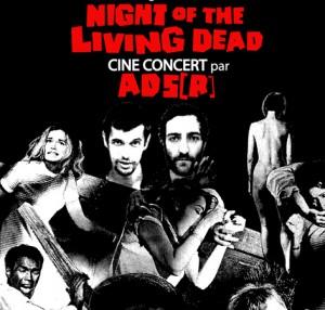 CINE CONCERT La nuit des Morts Vivants par ADS[R]