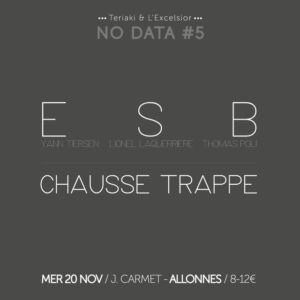 NODATA#5 ESB + CHAUSSE TRAPPE