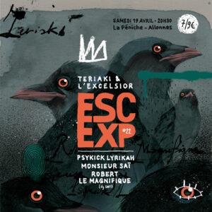 ESCALE EXP#22 Psykick Lyrikah + Monsieur Saï + Robert le magnifique