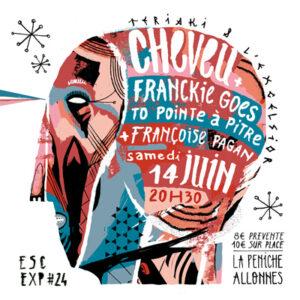 ESCALE EXP#24 Cheveu + Franckie Goes To Pointe A Pitre + Françoise Pagan