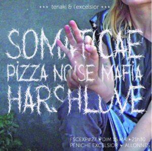 EscExp#27 : Pizza Noise Mafia + Harshlove + Somaticae